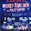 セトリ:WORLD TOUR 2015 in FUJIYAMA